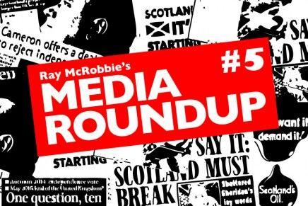 Scottish Independence: Media Roundup #5