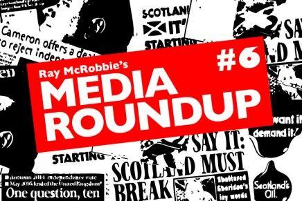 Scottish Independence: Media Roundup #6
