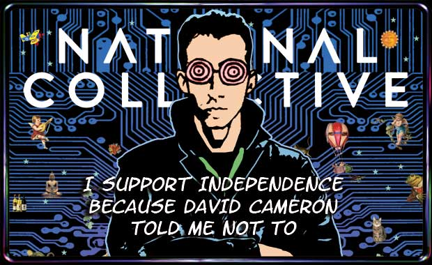 I support independence because David Cameron told me not to