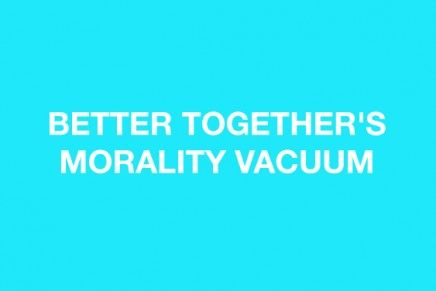 Better Together's Morality Vacuum