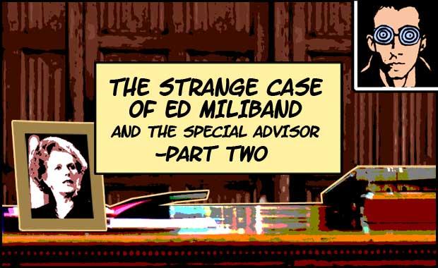 The Strange Case Of Ed Miliband - Part Two