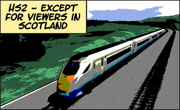 HS2 - Except for viewers in Scotland