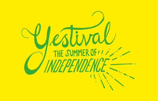 Yestival – the Summer of Independence